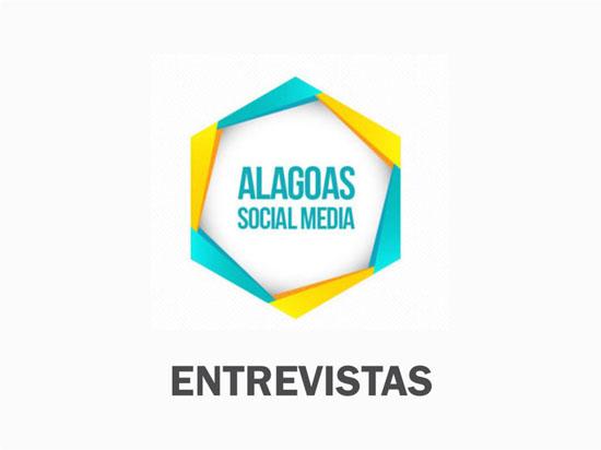 Entrevistas no Alagoas Social Media
