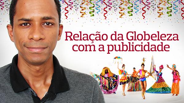 Globeleza 2017 e a nova fase da publicidade